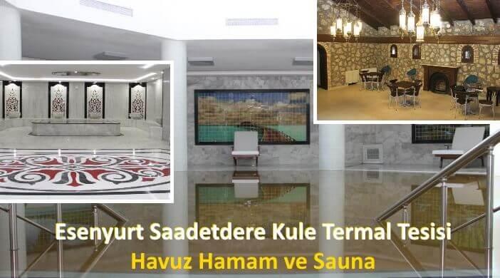 Esenyurt Saadetdere Kule Termal Tesisi, Havuz Hamam ve Sauna