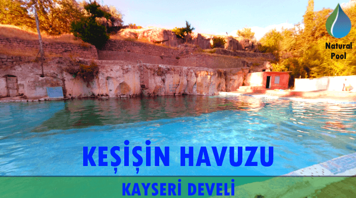 Kayseri Develi Keşişin Yüzme Havuzu - Doğal Havuz - Natural Swimming Pool