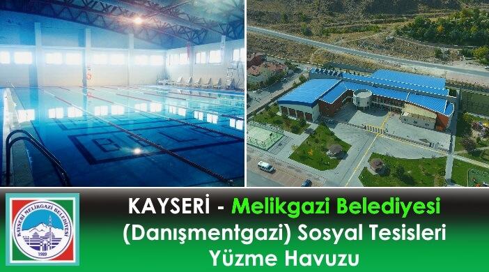 Melikgazi Belediyesi Danışmentgazi Sosyal Tesisleri Yüzme Havuzu: Fiyatları Seanslar Kayıt ve Telefon